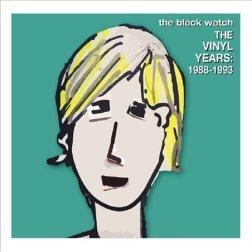 Black Watch - Vinyl Years: 1988-1993