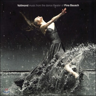 폴몬트: 피나 바우쉬의 무용음악 (Vollmond: Music From The Dance Theatre Of Pina Bausch OST)