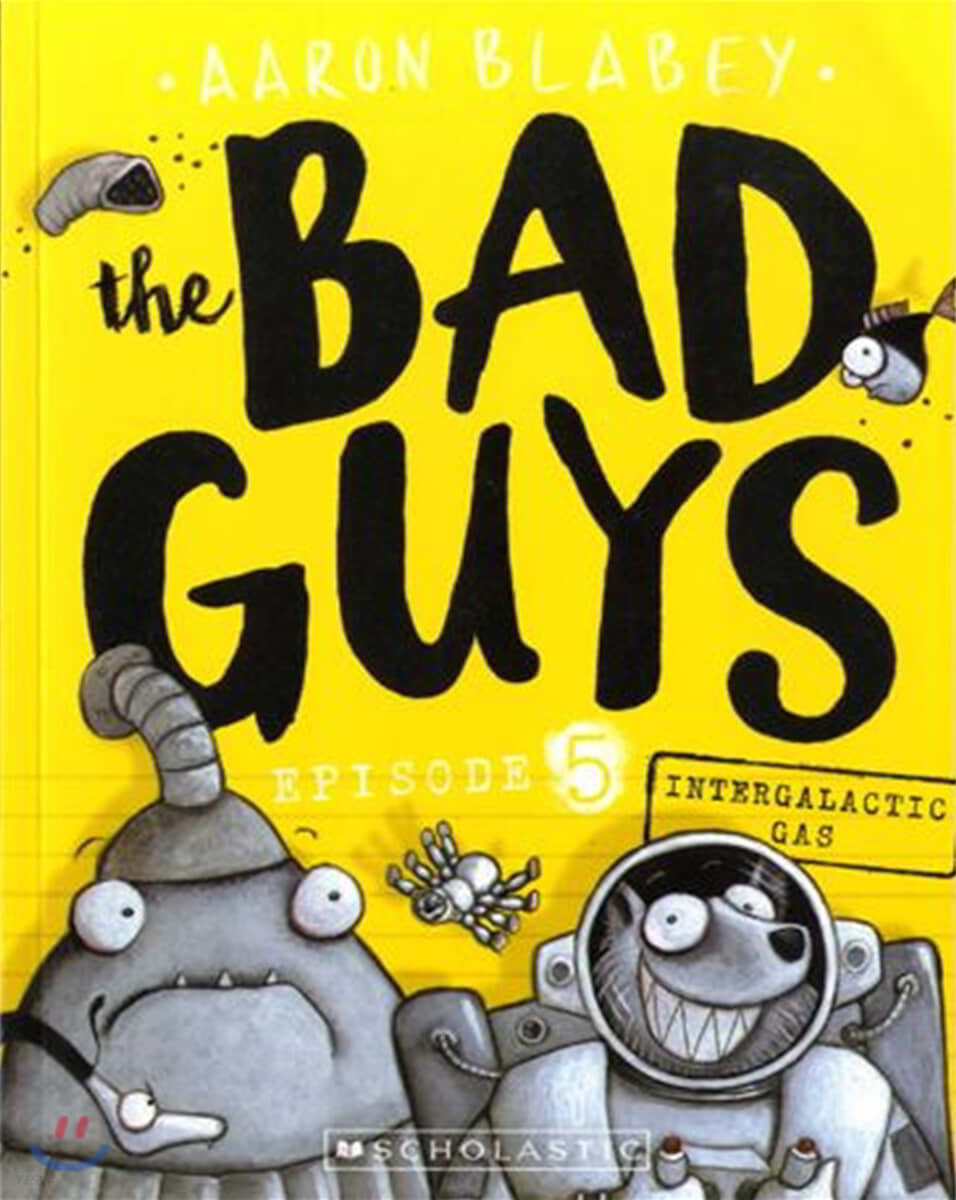 The Bad Guys #5: in Intergalactic Gas