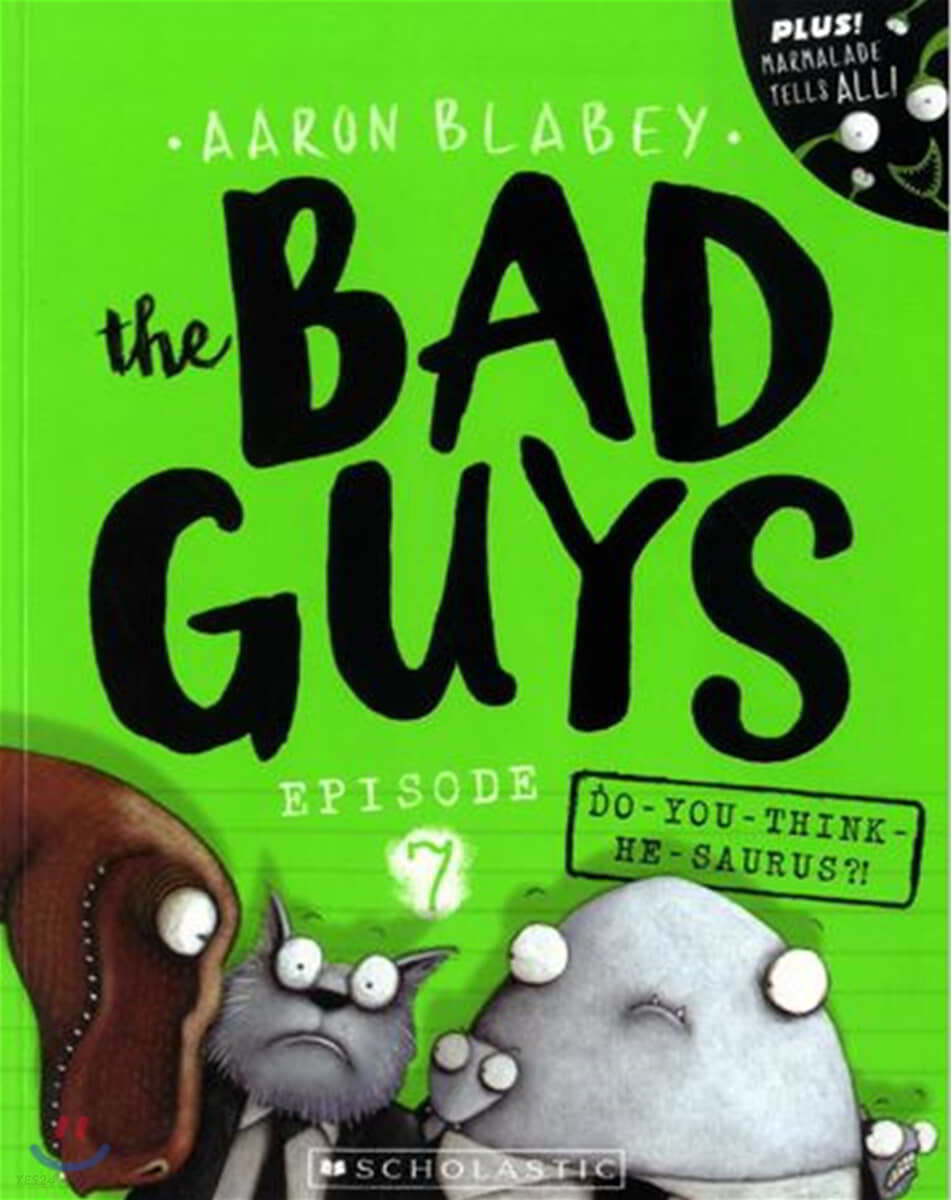 The Bad Guys #7: in Do-You-Think-He-Saurus?!