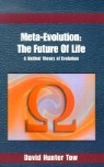 Meta-Evolution, the Future of Life: A Unified Theory of Evolution