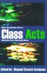 Class Acts: High School Plays by High School Writers