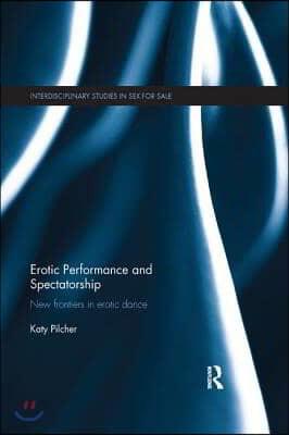 Erotic Performance and Spectatorship