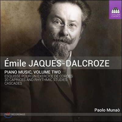 Paolo Munao 에밀 자크-달크로즈: 20개의 광시곡과 리듬 연습곡, 케스케이드, 스케치 (Emile Jaques-Dalcroze: Piano Music, Volume Two)