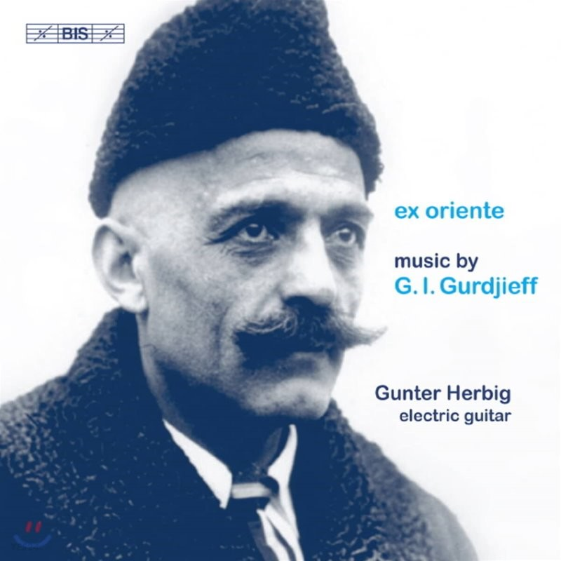 Gunter Herbig 조지 이바노비치 구르지프: 피아노 작품집 [일렉트릭 기타 연주반] (ex oriente)