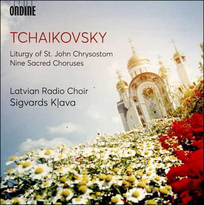 Sigvards Klava 차이코프스키: 존 크리소스톰의 기도, 아홉 개의 성가 (Tchaikovsky: Liturgy of St. John Chrysostom, Nine Sacred Choruses)