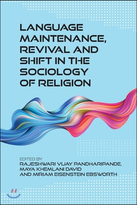 Language Maintenance, Revival and Shift in the Sociology of Religion