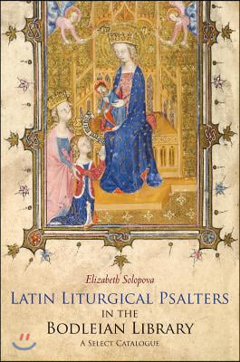 Latin Liturgical Psalters in the Bodleian Library