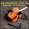 �ֱ��� Ʈ���� (Kwangmoon Choi Trio) - Splendor Of Innocence