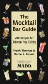 The Mocktail Bar Guide: 200 Recipes for Alcohol-Free Drinks