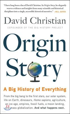 Origin Story : A Big History of Everything