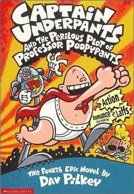 Captain Underpants #04 : Captain Underpants and the Perilous Plot of Professor Poopypants