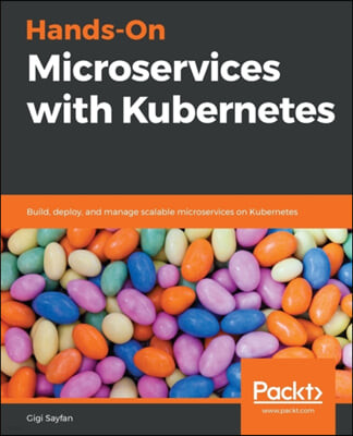 Hands-On Microservices with Kubernetes