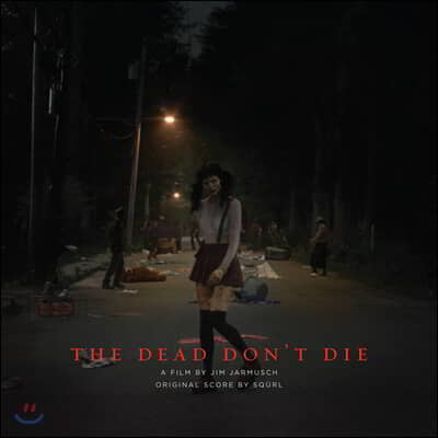 데드 돈 다이 영화음악 (The Dead Don't Die OST by SQURL) [LP]
