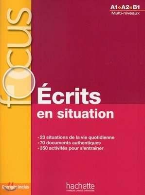 Focus Ecrits en situation (+Documents & Corriges)