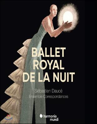 Sebastien Dauce 밤의 왕실 연주회 - 루이 14세에 의한 밤의 왕실 발레 재편성 버전 (Le Ballet Royal de la Nuit)