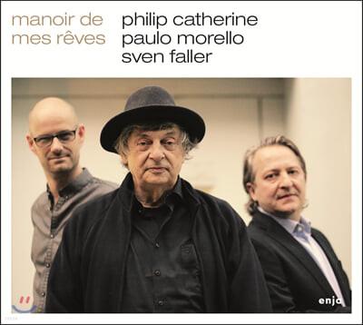 Philip Catherine / Paulo Morello / Sven Faller - Manoir de mes reves