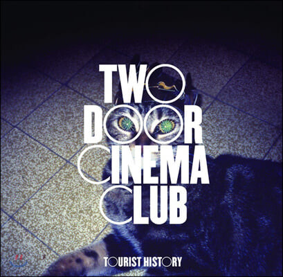 Two Door Cinema Club (투 도어 시네마 클럽) - 1집 Tourist History