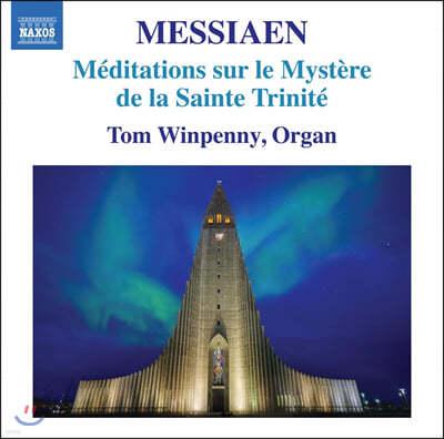Tom Winpenny 메시앙: 성 삼위일체의 신비에 관한 명상 (Messiaen: Me ditations sur le mystere de la Sainte Trinite)