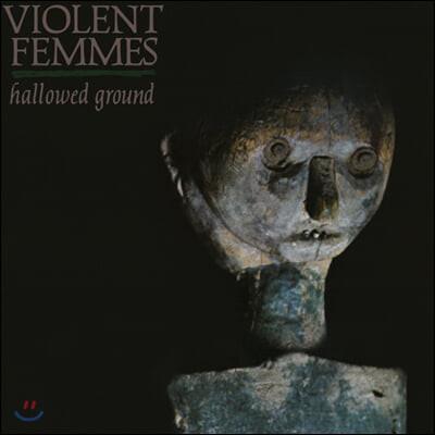 Violent Femmes (바이올런트 펨스) - 2집 Hallowed Ground [LP]