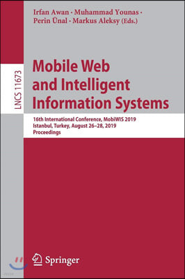 Mobile Web and Intelligent Information Systems: 16th International Conference, Mobiwis 2019, Istanbul, Turkey, August 26-28, 2019, Proceedings