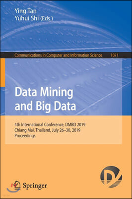 Data Mining and Big Data: 4th International Conference, Dmbd 2019, Chiang Mai, Thailand, July 26-30, 2019, Proceedings