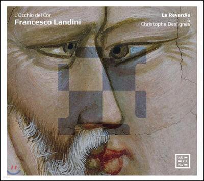 La Reverdie 프란체스코 란디니: 보이지않는 사랑의 노래 (Francesco Landini: L'Occhio del Cor)