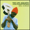 Seu Jorge - Life Aquatic: Studio Sessions (UK)