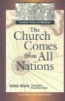 The Church Comes from All Nations: Luther Texts on Mission