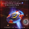 Electric Light Orchestra (E.L.O.) - Very Best of Electric Light Orchestra, Vol. 2: Ticket to the Moon