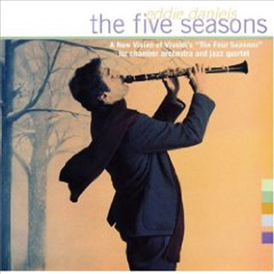 Eddie Daniels - Five Seasons