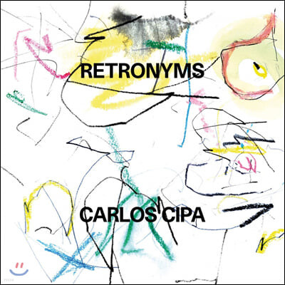 Carlos Cipa 카를로스 치파 네오 클래식 작품집 (Retronyms) [LP]