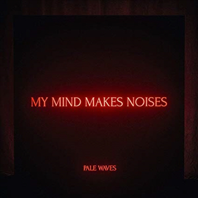 Pale Waves - My Mind Makes Noises (CD)