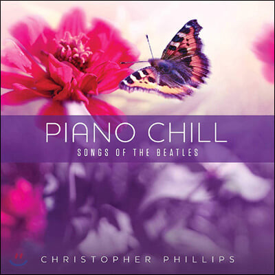 Christopher Phillips (크리스토퍼 필립스) - Piano Chill: Songs Of The Beatles