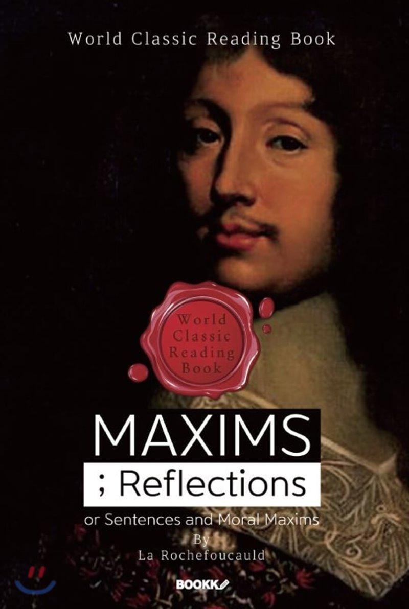 맥심 / 격언 : MAXIMS; Reflections or Sentences and Moral Maxims (영문판)