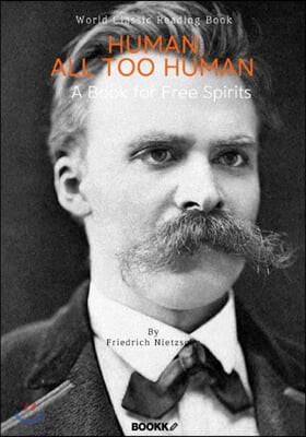 인간, 너무나 인간적인 : 자유로운 영혼을 위한 책 : Human, All Too Human : A Book for Free Spirits (영문판)