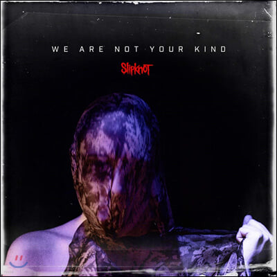 Slipknot (슬립낫) - 6집 We Are Not Your Kind