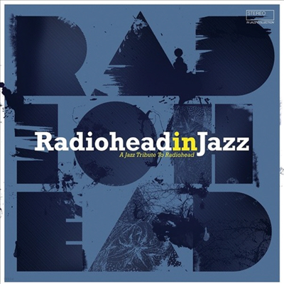 Various Artists - Radiohead In Jazz (Digipack)(CD)