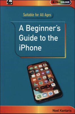 Beginner's Guide to the iPhone