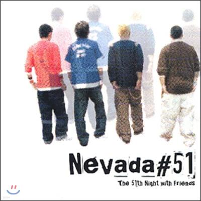 네바다 51 (Nevada #51) - The 51th Night With Friends