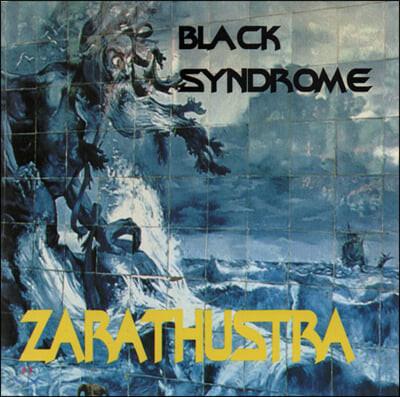 블랙 신드롬 (Black Syndrome) - Zarathustra