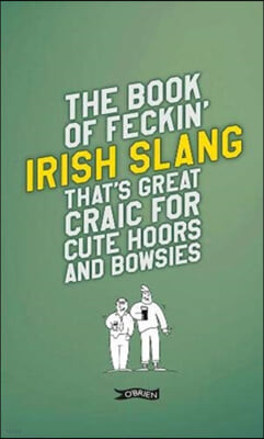 Book of Feckin' Irish Slang that's great craic for cute hoor