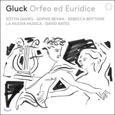 David Bates 글룩: 오르페오와 에우리디체 (Gluck: Orfeo ed Euridice)