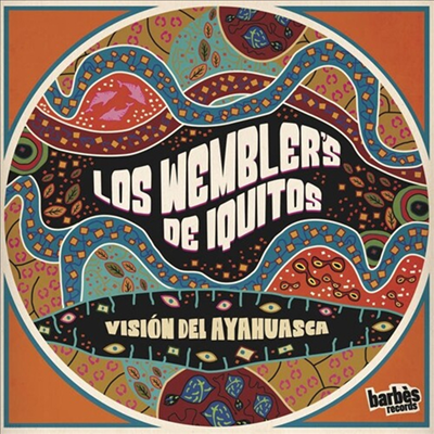 Los Wemblers De Iquitos - Vision Del Ayahuasca (LP)