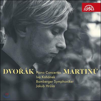 Ivo Kahanek 드보르작: 피아노 협주곡 사단조 / 마르티누: 피아노 협주곡 4번 (Dvorak / Martinu: Piano Concertos)