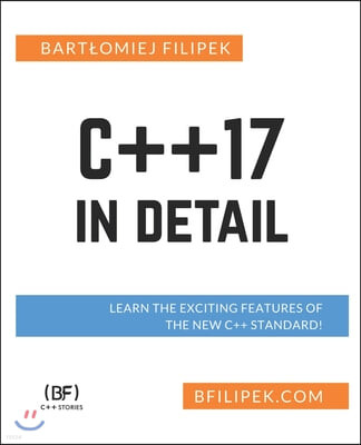 C++17 In Detail: Learn the Exciting Features of The New C++ Standard!