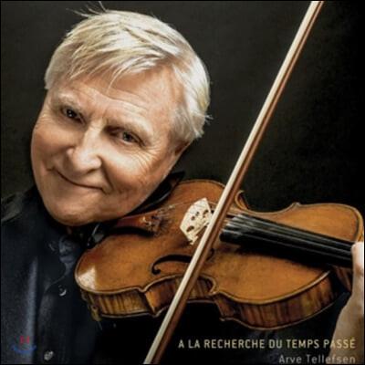 Arve Tellefsen 아르베 텔레프센 바이올린 연주집 (A La Recherche du Temps Passe) [SACD Hybrid]