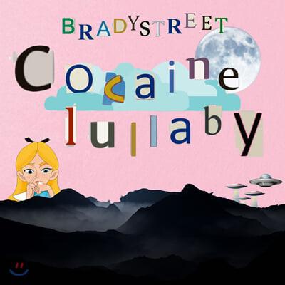 브레디스트릿 (Bradystreet) - Cocaine Lullaby Remaster