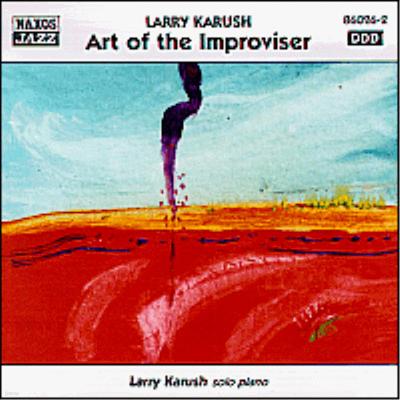 Larry Karush - Art Of The Improviser