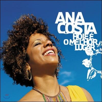 Ana Costa - Hoje E O Melhor Lugar